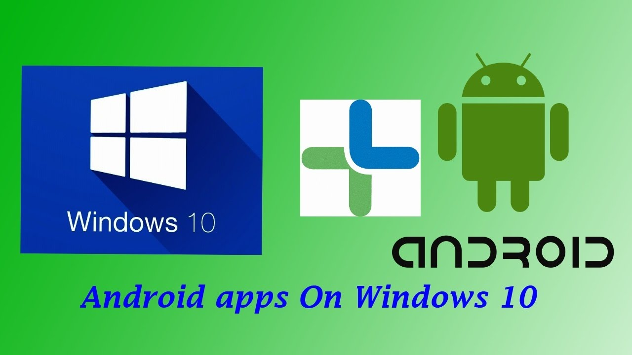 how to run android apps on windows 10