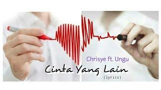 Cinta Yang Lain - Chrisye ft. Ungu (lyrics)