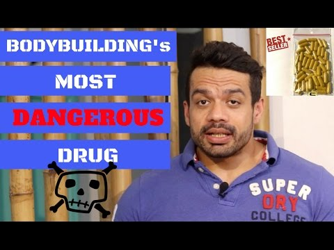 THE MOST DANGEROUS DRUG IN BODYBUILDING AND FITNESS