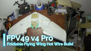 FPV 49 v4 Pro - Foldable Flying Wing Build Video and Templates