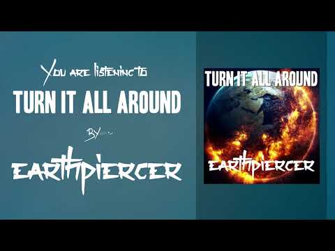 Earthpiercer - Turn It All Around (2018)
