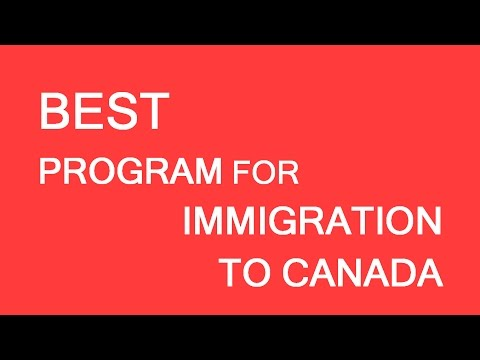 What is the best immigration program? Visas and immigration to Canada