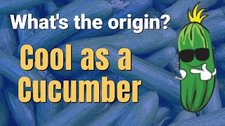 Cool as a Cucumber Meaning - Idiom Examples and Origin