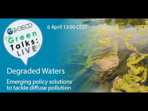 Green Talks LIVE | Degraded Waters: Emerging policy solutions to tackle diffuse pollution