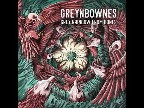 Greynbownes - Grey Rainbow From Bones