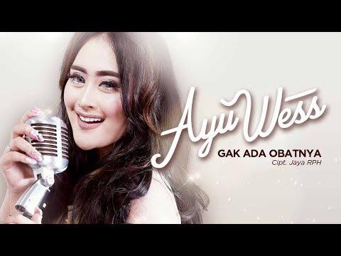 Ayu Wess - Gak Ada Obatnya (Official Radio Release)