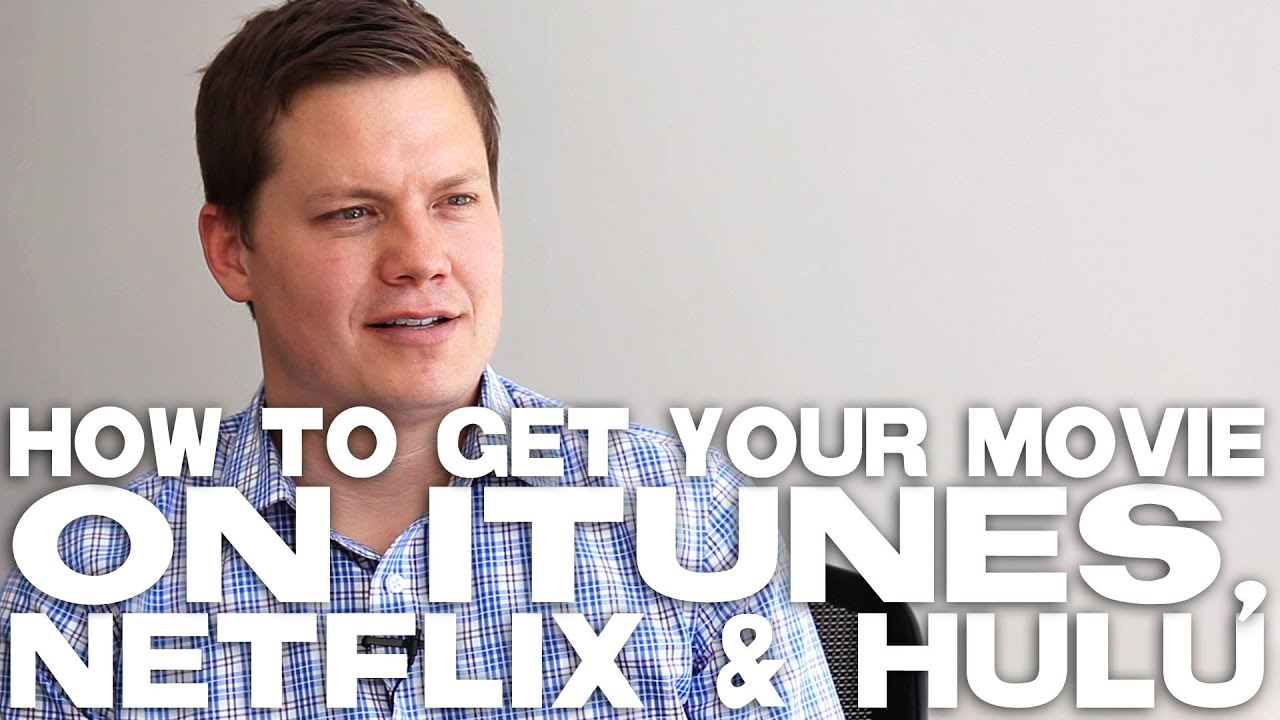 How does an independent filmmaker get their movie on Netflix?