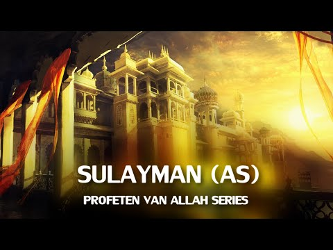 Profeten van Allah Series : Sulayman (AS) | HD