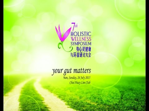 7th Holistic Wellness Symposium 2015- Your Gut Matters