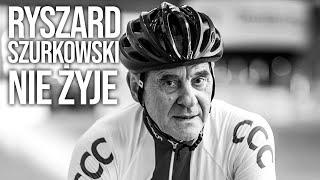 Ryszard Szurkowski Nie Żyje, Śmierć Najlepszego Polskiego Kolarza