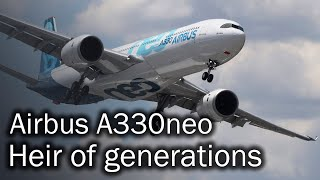 Airbus A330neo - the path to perfection. Description of the new aircraft