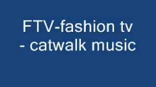 FTV fashion tv catwalk music