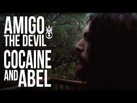 Amigo The Devil - Cocaine and Abel