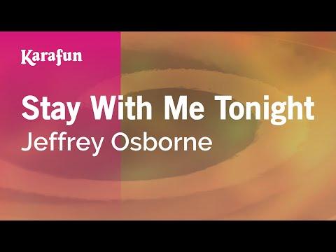 Karaoke Stay With Me Tonight - Jeffrey Osborne *
