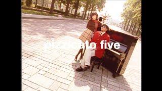 PIZZICATO FIVE - 悲しい歌