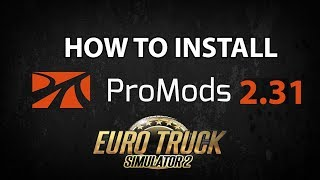 How to install ProMods 2.30 for Euro truck simulator 2 ETS