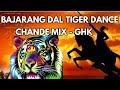Bajarangdal Tiger Beat and Chande Remix | Ghk
