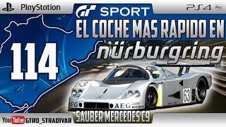 GT SPORT - EL COCHE MAS RAPIDO EN NURBURGRING #114 | SAUBER MERCEDES C9 | GTro_stradivar