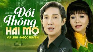 Vũ Linh ft. Ngọc Huyền - ĐỒI THÔNG HAI MỘ
