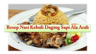 Resep Nasi Kebuli Daging Sapi Ala Arab Nikmat