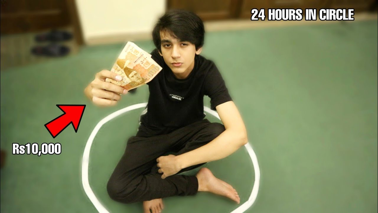 SPENDING 24 HOURS IN CIRCLE FOR RS10,000