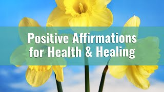 120 Positive Affirmations for Health, Healing & Well being