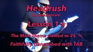 "How to play "" Headrush"" by Joe Satriani, Part 1- slowed to 25 % - Faithfully transcribed"