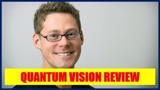 Quantum Vision System Review - MY STORY