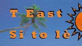 T   East  - Si to lè