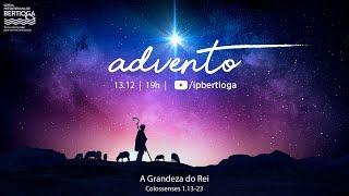 Culto Dominical   13/12/2020   A Grandeza do Rei