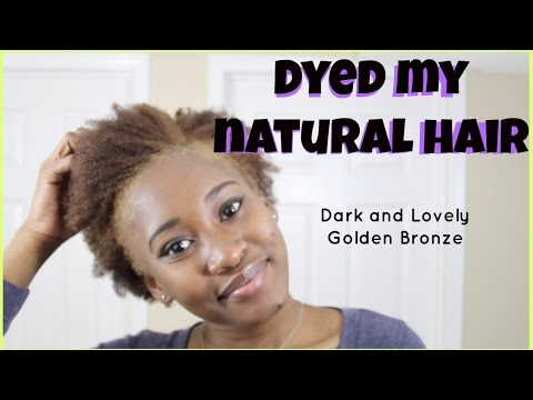 I Dyed My Natural Hair| Dark And Lovely Golden Bronze