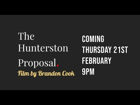 THE HUNTERSTON PROPOSAL TRAILER