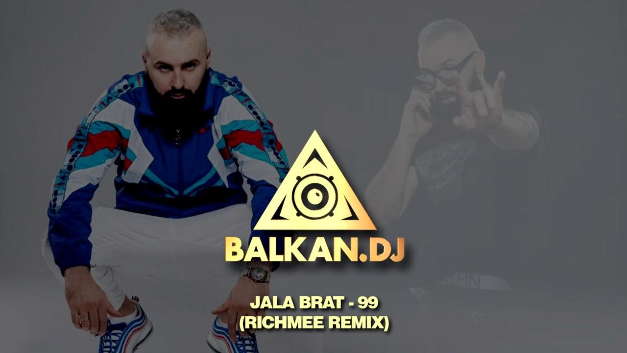 Jala Brat - 99 (RichMee Remix)
