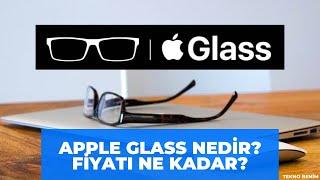 Apple'ın Akıllı Gözlüğü, Apple Glass Nedir? Fiyatı Ne Kadar?