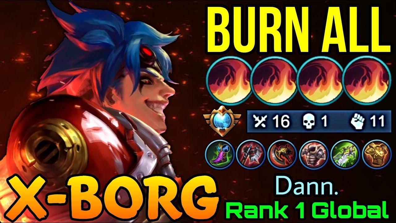 Download Burn Down All Enemies X.Borg HyperCarry Supreme! - Top 1 Global X.Borg by Dann. - MLBB