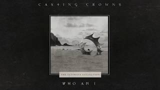 Casting Crowns - Who Am I (Official Lyric Video) YouTube Videos
