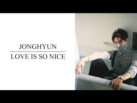 [韓中字幕] JONGHYUN(종현/鐘鉉) - Love is so nice