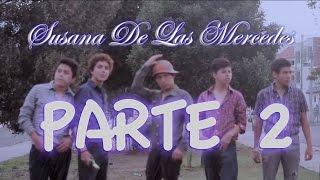 Susana De Las Mercedes (Parte II) - Chimboster