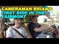 Cameraman Brian's First Ride in the Fairmont