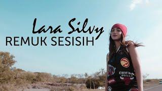 Lara Silvy - Remuk Sesisih (Official Music Video) DJ Remix
