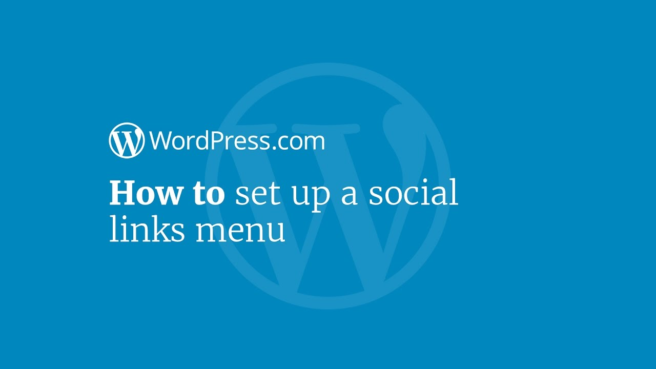 WordPress Tutorial: How to Set Up the Social Links Menu