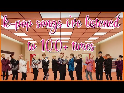 K-Pop Songs I've Listened To 100+ Times