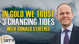 Ronald Stoeferle - In Gold We Trust 2018: Three Turning Tides In The Global Monetary Order