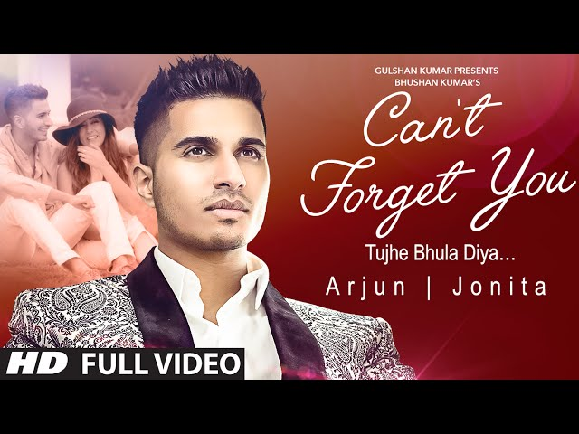 Can't Forget You (Tujhe Bhula Diya) ft. Jonita Gandhi