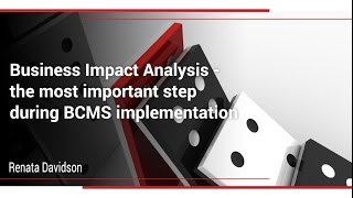 Business Impact Analysis - The Most Important Step during BCMS Implementation