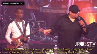 "James Ross @ Lawrence Jones (Fred Hammond Band) Solo!!! - ""My God Is Real"" - www.Jross-tv.com"