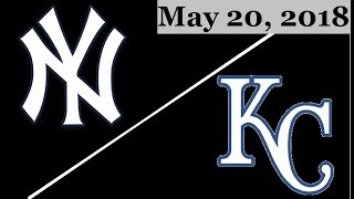 New York Yankees vs Kansas City Royals Highlights || May 20, 2018