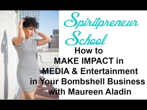 How to Get Media Attention for Your Cause with Maureen Aladin! Spiritpreneur School 11