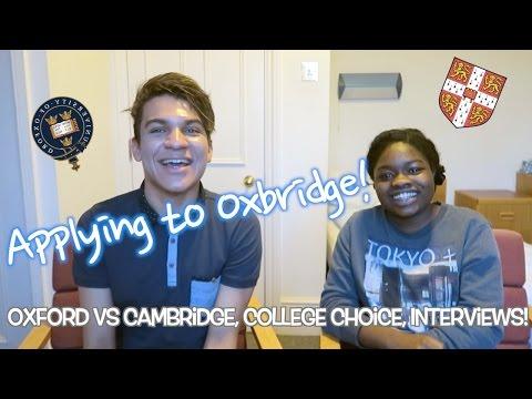 APPLYING TO OXBRIDGE - Oxford vs Cambridge, College Choice, Interviews!