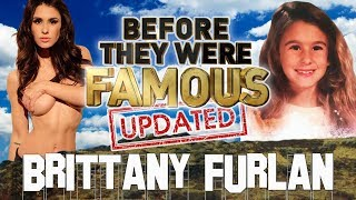 BRITTANY FURLAN - Before They Were Famous
